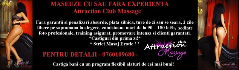 Maseuze cu/fara experienta,Attraction Club Massage